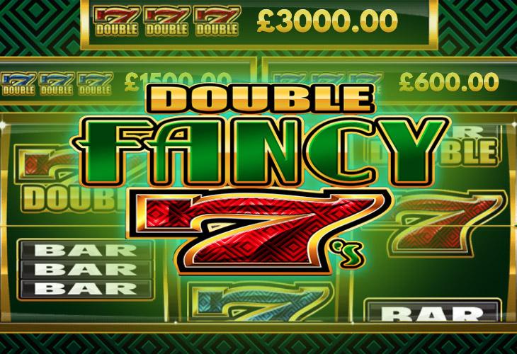 Double Fancy 7's