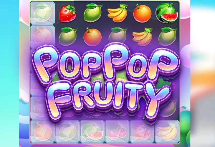 Pop Pop Fruity